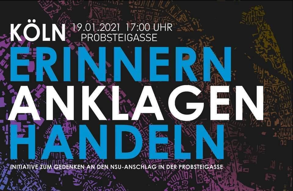 ERINNERN, ANKLAGEN, HANDELN. (19.01.2021 – 17:00 Uhr Probsteigasse Köln)